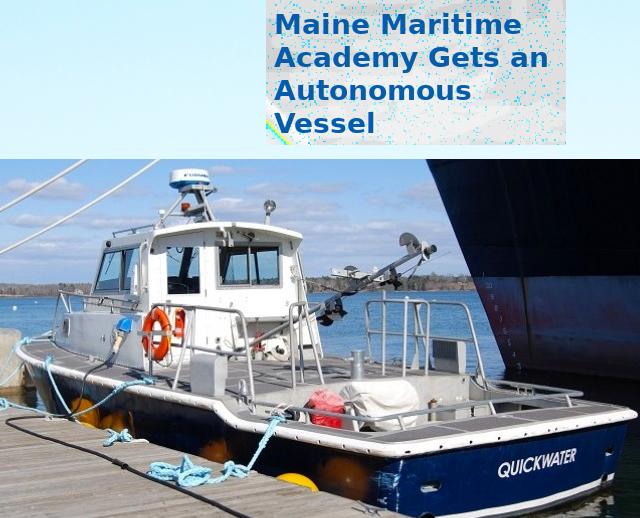 Maine Maritime Academy Gets an Autonomous Vessel