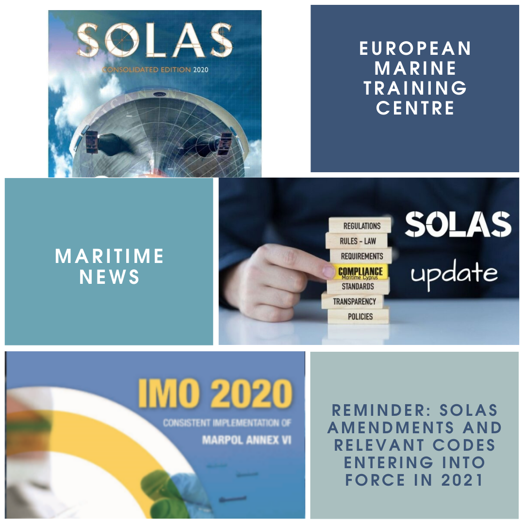 Reminder: SOLAS amendments and relevant codes entering into force in 2021